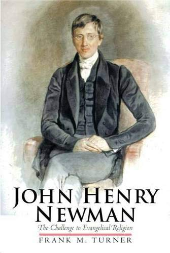 9780300092516: John Henry Newman: The Challenge to Evangelical Religion