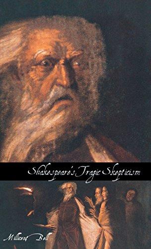 Shakespeare s Tragic Skepticism (Hardback): Millicent Bell