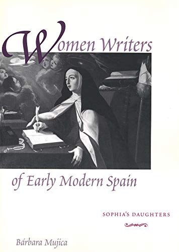 9780300092578: Women Writers of Early Modern Spain: Sophia's Daughters