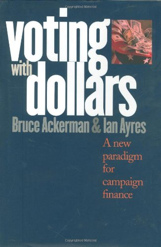 9780300092622: Voting with Dollars: A New Paradigm for Campaign Finance