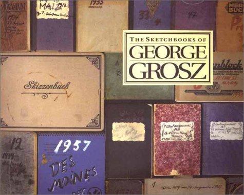 9780300092684: The Sketchbooks of George Grosz