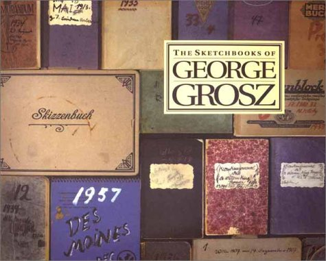 The Sketchbooks of George Grosz