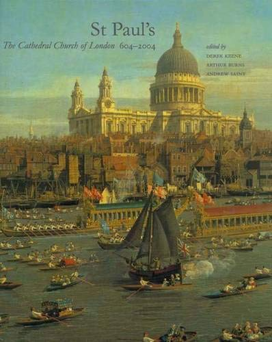 9780300092769: St Paul's: The Cathedral Church of London 604-2004 (Studies in British Art)