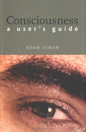 9780300092806: Consciousness: A User's Guide