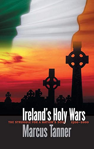 9780300092813: Ireland's Holy Wars: The Struggle for a Nation's Soul, 1500–2000 (Yale Nota Bene)
