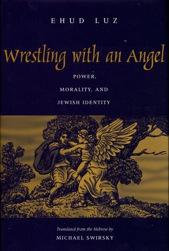 9780300092936: Wrestling With an Angel: Power, Morality, and Jewish Identity