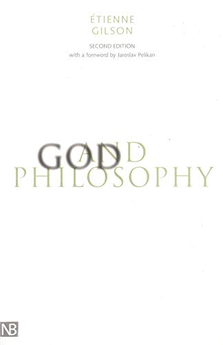 God and Philosophy: Second Edition (Yale Nota Bene): Gilson, Etienne