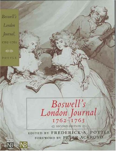 Boswell's London Journal, 1762-1763: James Boswell; Editor-Frederick