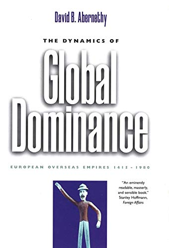 The Dynamics of Global Dominance: European Overseas Empires, 1415-1980