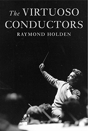 9780300093261: The Virtuoso Conductors: The Central European Tradition from Wagner to Karajan