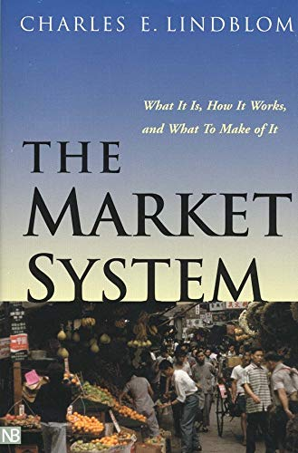 9780300093346: The Market System: What It Is, How It Works, and What to Make of It (The Institution for Social and Policy Studies)