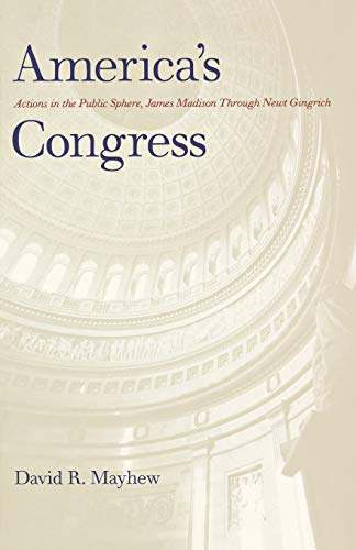 9780300093353: America`s Congress: Actions in the Public Sphere, James Madison Through Newt Gingrich