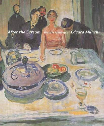 9780300093438: After the Scream: The Late Paintings of Edvard Munch