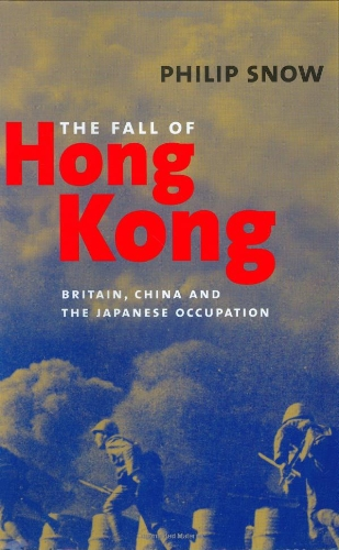 9780300093520: The Fall of Hong Kong: Britain, China, and the Japanese Occupation