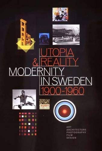 9780300093599: Utopia and Reality: Modernity in Sweden 1900-1960