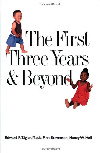 9780300093643: The First Three Years and Beyond: Brain Development and Social Policy