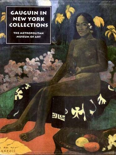 The Lure of the Exotic: Gauguin in New York Collections: Colta Ives, Susan Alyson Stein, Charlotte ...