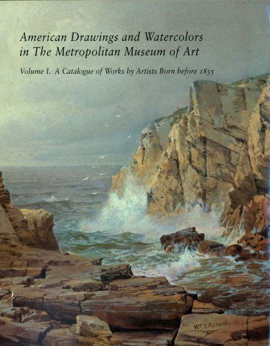 American Drawings and Watercolors in the Metropolitan Museum of Art. Volume I: A Catalogue of Wor...