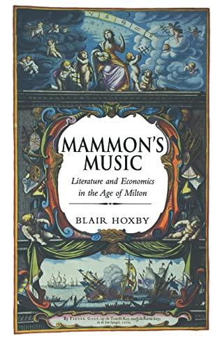 9780300093780: Mammon's Music: Literature and Economics in the Age of Milton