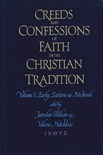 Creeds and Confessions of Faith in the Christian Tradition: Set: Credo, Creeds Volume 1 3 (Mixed ...