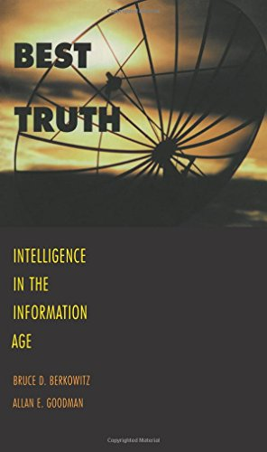 9780300093971: Best Truth: Intelligence in the Information Age