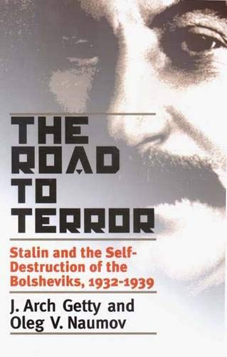 9780300094039: The Road to Terror: Stalin and the Self Destruction of the Bolsheviks, 1932-1939