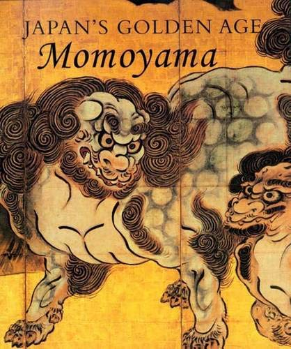9780300094077: Japan's Golden Age: Momoyama