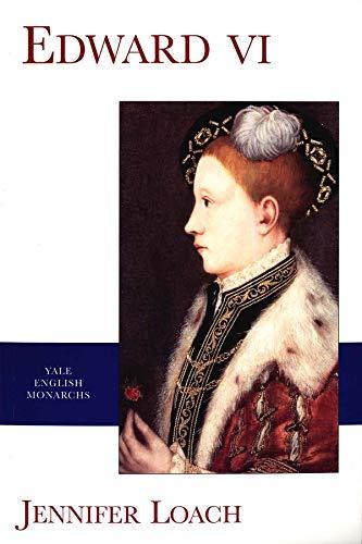 9780300094091: Edward VI (Yale English Monarchs) (The English Monarchs Series)