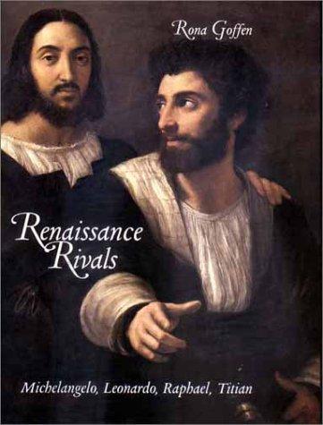 9780300094343: Renaissance Rivals: Michelangelo, Leonardo, Raphael, Titian