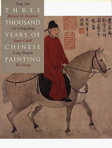 9780300094473: Three Thousand Years of Chinese Painting