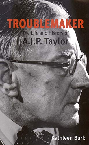 9780300094534: Troublemaker: The Life and History of A.J.P. Taylor