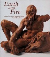 9780300094558: Earth and fire : Italian terracotta sculpture from Donatello to Canova (ART HISTORY, SCULPTURE)