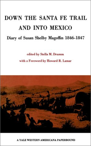9780300094671: Down the Santa Fe Trail and Into Mexico: Diary of Susan Shelby Magoffin 1846-1847