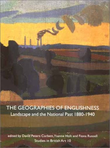 9780300094886: The Geographies of Englishness: Landscape and the National Past, 1880 - 1940