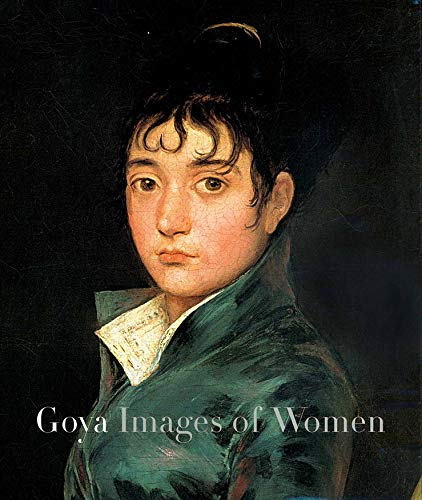 9780300094930: Goya: Images of Women