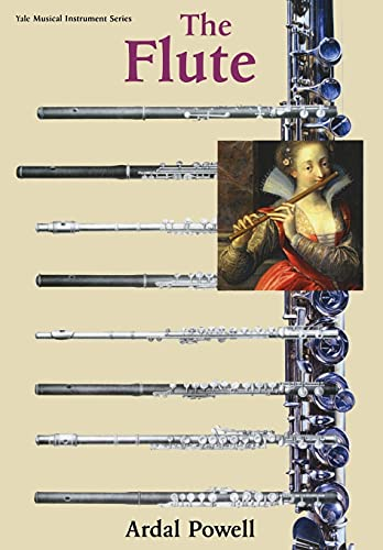 9780300094985: The Flute (Yale Musical Instrument Series)