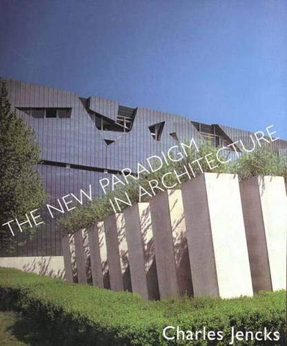 The New Paradigm in Architecture: The Language of Postmodernism: Jencks, Charles