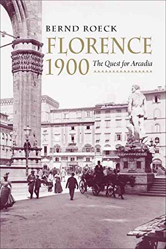 Florence 1900: The Quest for Arcadia