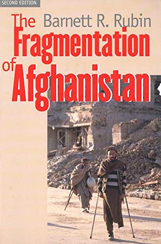 9780300095197: The Fragmentation of Afghanistan: State Formation and Collapse in the International System