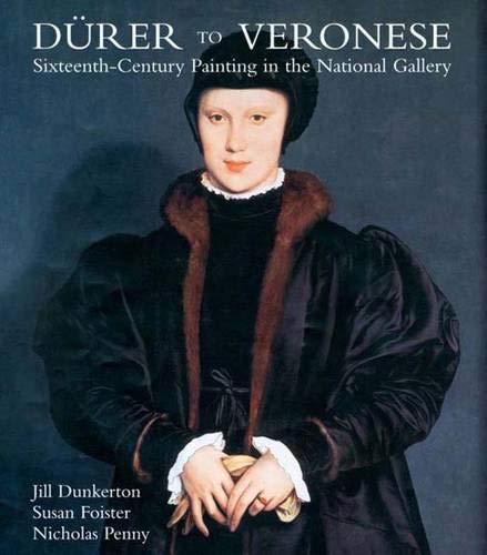 Durer to Veronese: Sixteenth-Century Painting in the: Jill Dunkerton, Susan