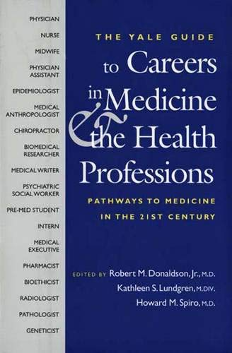 9780300095425: A Yale Guide to Careers in Medicine & the Health Professions: Pathways to Medicine in the Twenty-First Century