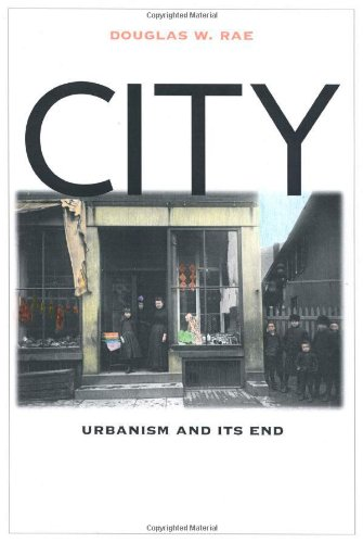 9780300095777: City: Urbanism and Its End