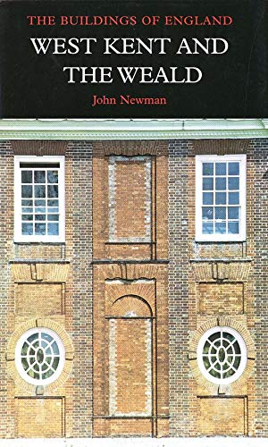 West Kent and the Weald: The Buildings of England (Hardback): John Newman