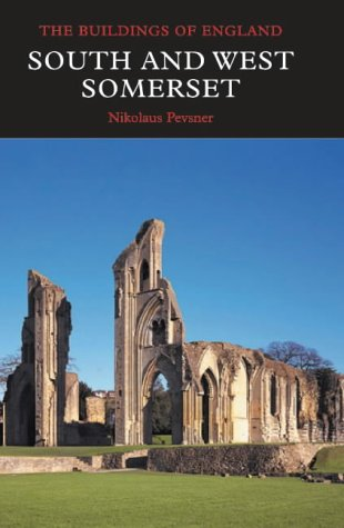 9780300096446: South and West Somerset (Pevsner Architectural Guides: Buildings of England)