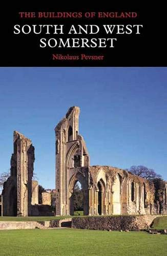 South and West Somerset (The Buildings of England) (Pevsner Architectural Guides: Buildings of En...