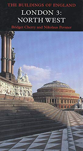 London 3: North West (Pevsner Architectural Guides) (v. 3): Cherry, Bridget; Pevsner, Nikolaus