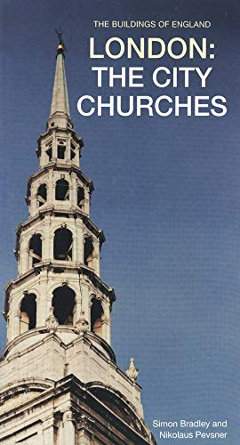 9780300096552: London: City Churches (Pevsner Architectural Guides: Buildings of England)