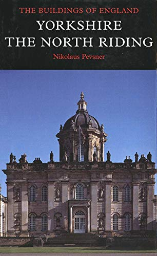 9780300096651: Yorkshire: The North Riding (Pevsner Architectural Guides: Buildings of England)