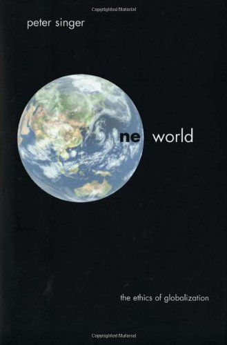 9780300096866: One World: The Ethics of Globalization