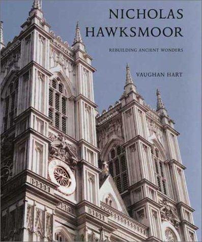 9780300096996: Nicholas Hawksmoor: Rebuilding Ancient Wonders (The Paul Mellon Centre for Studies in British Art)